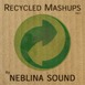 Neblina Sound: Recycled Mashups Vol​.​ 1