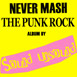 Compilation: Never Mash The Punk Rock